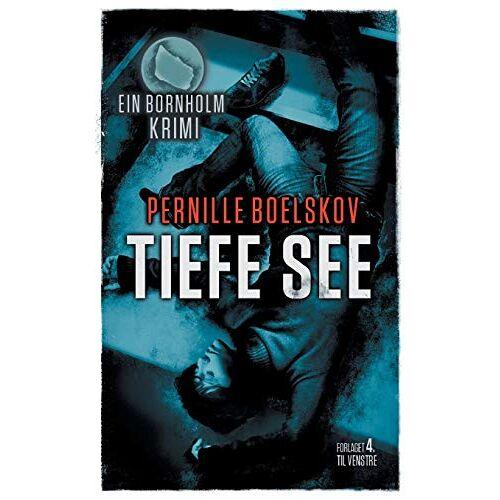 Pernille Boelskov - Tiefe See: Ein dänische Krimi aus Bornholm (Detektivin Agnethe Bohn, Band 2) - Preis vom 15.04.2021 04:51:42 h