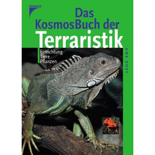 Uwe Dost - Das Kosmos-Buch Terraristik: Einrichtung, Tiere, Pflanzen - Preis vom 27.02.2021 06:04:24 h