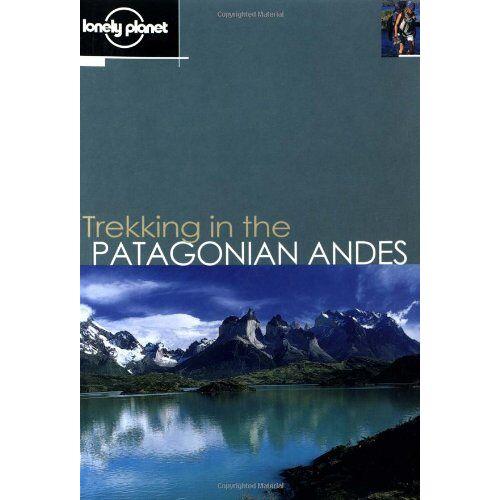 Clem Lindenmayer - Trekking in the Patagonian Andes (Lonely Planet Trekking in the Patagonian Andes) - Preis vom 08.04.2021 04:50:19 h