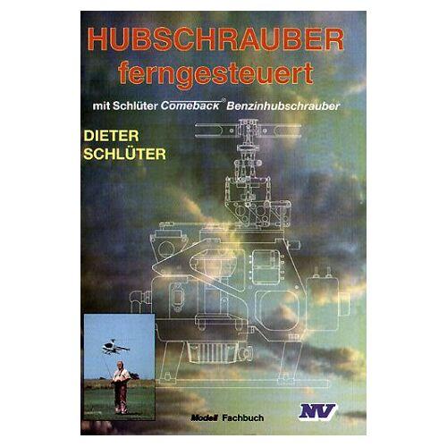 Dieter Schlüter - Hubschrauber ferngesteuert. Mit Schlüter Comeback Benzinhubschrauber - Preis vom 06.09.2020 04:54:28 h