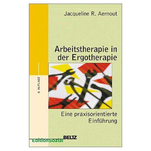 Aernout, Jacqueline R. - Arbeitstherapie in der Ergotherapie - Preis vom 23.10.2020 04:53:05 h
