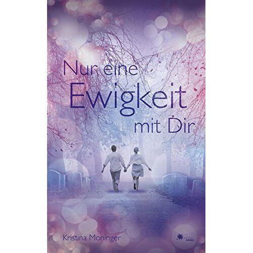Kristina Moninger - Nur eine Ewigkeit mit Dir. - Preis vom 03.12.2020 05:57:36 h