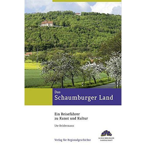 Ute Brüdermann - Das Schaumburger Land: Ein Reiseführer zu Kunst und Kultur (Kulturlandschaft Schaumburg) - Preis vom 16.05.2021 04:43:40 h
