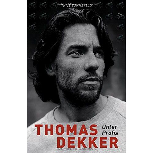 Thomas Dekker - Thomas Dekker: Unter Profis - Preis vom 05.05.2021 04:54:13 h