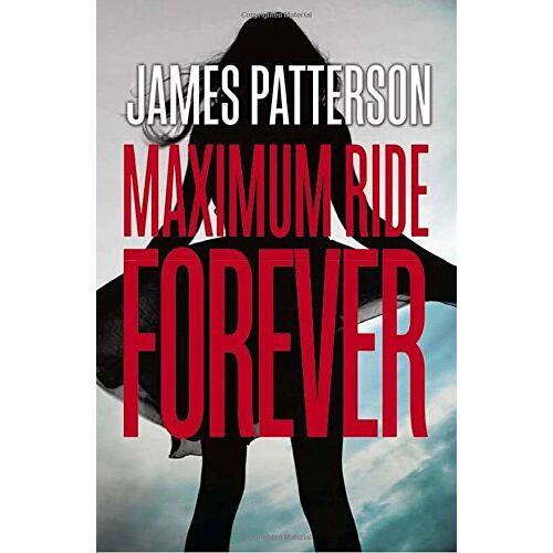 James Patterson - Maximum Ride Forever: (Maximum Ride 9) - Preis vom 25.02.2020 06:03:23 h