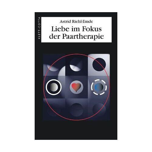 Astrid Riehl-Emde - Liebe im Fokus der Paartherapie - Preis vom 05.05.2021 04:54:13 h