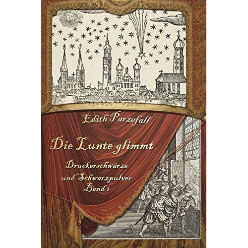 Edith Parzefall - Die Lunte glimmt (Druckerschwärze und Schwarzpulver, Band 1) - Preis vom 11.05.2021 04:49:30 h