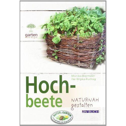 Ilse Wrbka-Fuchsig - Hochbeete: naturnah Gestalten - Preis vom 20.10.2020 04:55:35 h