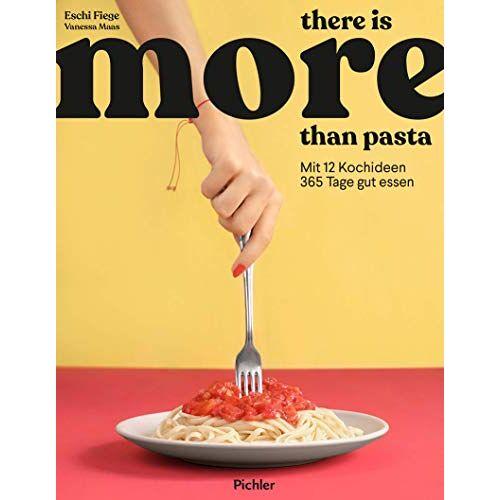 Elisabeth Fiege - there is more than pasta: Mit 12 Kochideen 365 Tage gut essen - Preis vom 13.05.2021 04:51:36 h
