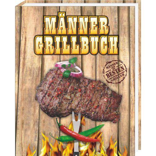 Andrea Verlag - Männergrillbuch: Männer sind die besten Griller - Preis vom 20.10.2020 04:55:35 h