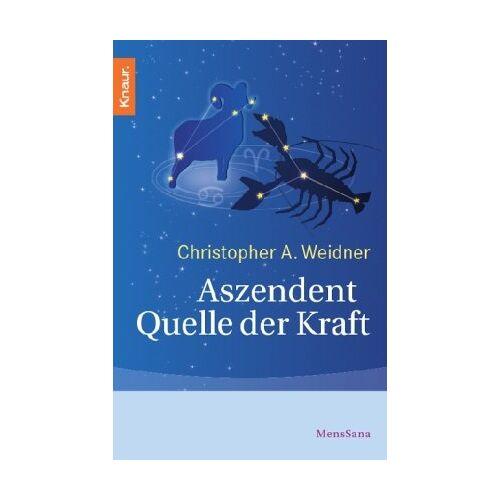 Weidner, Christopher A. - Der Aszendent - Quelle der Kraft - Preis vom 17.04.2021 04:51:59 h