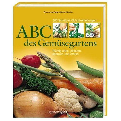 Rosenn Le Page - ABC des Gemüsegartens: 500 Schritt-für-Schritt-Anleitungen. Richtig säen, pikieren, pflanzen und ernten - Preis vom 25.02.2021 06:08:03 h