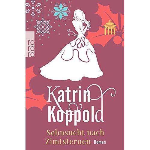 Katrin Koppold - Sehnsucht nach Zimtsternen (Sternschnuppen-Reihe) - Preis vom 28.10.2020 05:53:24 h