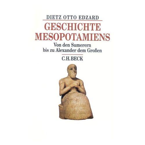 Dietz Geschichte Mesopotamiens: Von den Sumerern bis zu Alexander dem Großen - Preis vom 03.12.2020 05:57:36 h