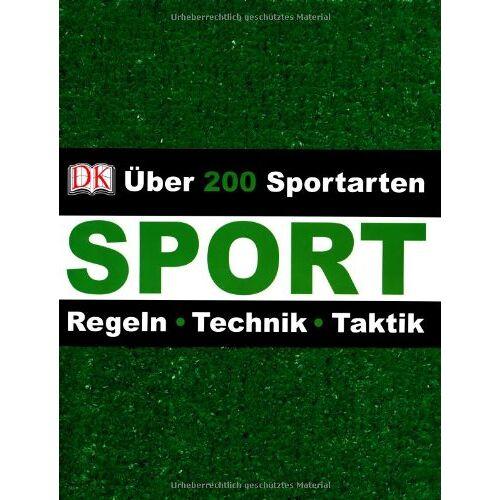 - Sport. Über 200 Sportarten. Regeln - Technik - Taktik - Preis vom 15.05.2021 04:43:31 h