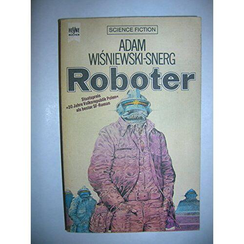 Adam Wisniewski-Snerg - Roboter. - Preis vom 14.05.2021 04:51:20 h