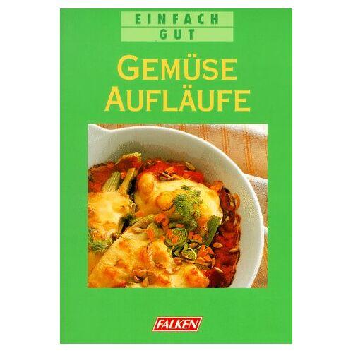 Elke Fuhrmann - Gemüseaufläufe. Einfach gut. - Preis vom 20.10.2020 04:55:35 h