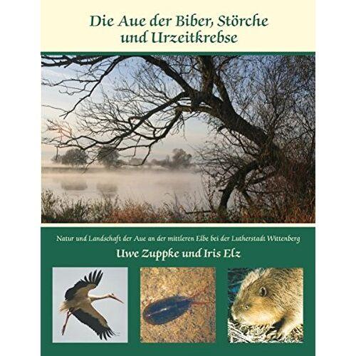 Uwe Zuppke - Die Aue der Biber, Störche und Urzeitkrebse - Preis vom 21.10.2020 04:49:09 h