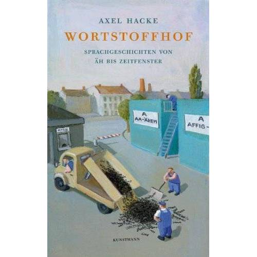 Axel Hacke - Wortstoffhof - Preis vom 06.03.2021 05:55:44 h