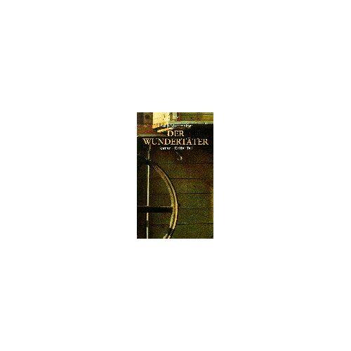 Erwin Strittmatter - Der Wundertäter. Roman-Trilogie: Der Wundertäter: Roman. Dritter Band: TEIL 3 - Preis vom 21.10.2020 04:49:09 h