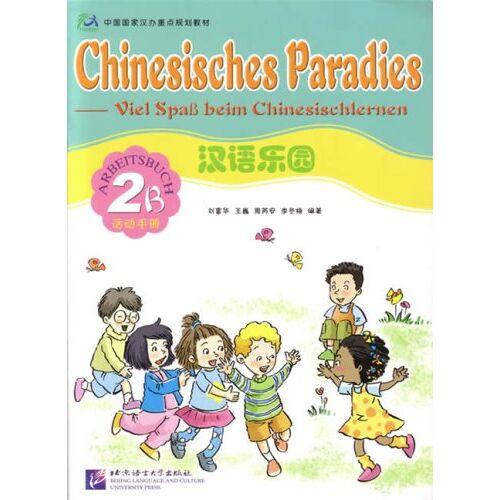Fuhua Liu - Chinesisches Paradies - Viel Spass beim Chinesischlernen: Chinesisches Paradies, Bd.2B : Arbeitsbuch - Preis vom 16.04.2021 04:54:32 h
