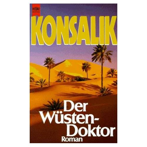 Konsalik, Heinz G. - Der Wüstendoktor. - Preis vom 10.05.2021 04:48:42 h
