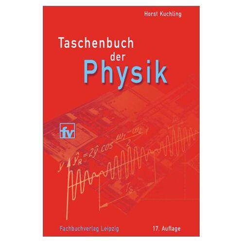 Horst Kuchling - Taschenbuch der Physik - Preis vom 05.09.2020 04:49:05 h