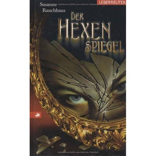 Susanne Rauchhaus - Der Hexenspiegel - Preis vom 20.10.2020 04:55:35 h