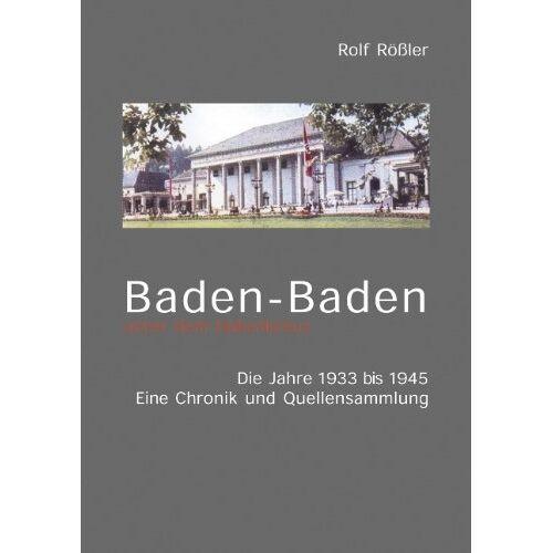 Rolf Rössler - Baden-Baden unter dem Hakenkreuz - Preis vom 17.04.2021 04:51:59 h