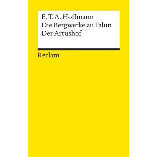 Hoffmann, E. T. A. - Die Bergwerke zu Falun. Der Artushof - Preis vom 13.05.2021 04:51:36 h