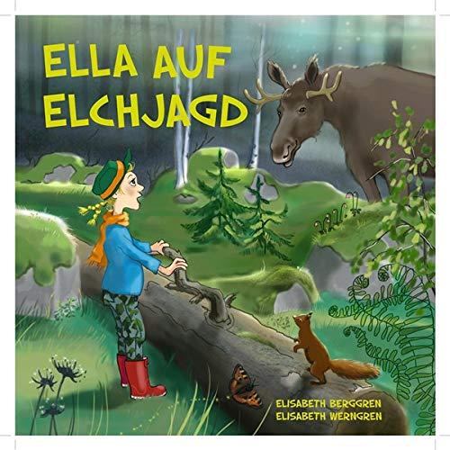 Elisabeth Berggren - Ella auf Elchjagd - Preis vom 16.04.2021 04:54:32 h