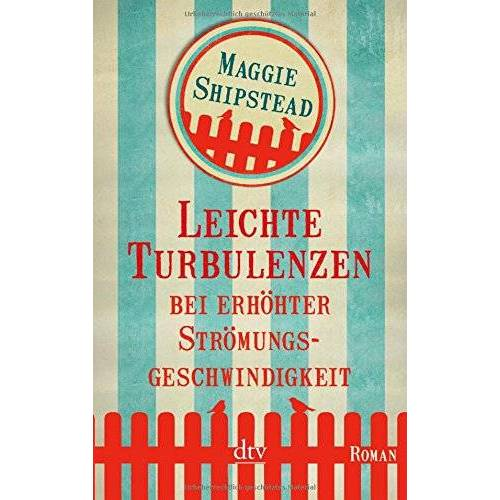 Maggie Shipstead - Leichte Turbulenzen bei erhöhter Strömungsgeschwindigkeit: Roman - Preis vom 05.09.2020 04:49:05 h