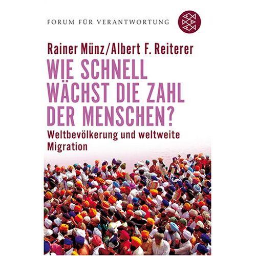 Rainer Münz - Wie schnell wächst die Zahl der Menschen?: Weltbevölkerung und weltweite Migration - Preis vom 14.04.2021 04:53:30 h