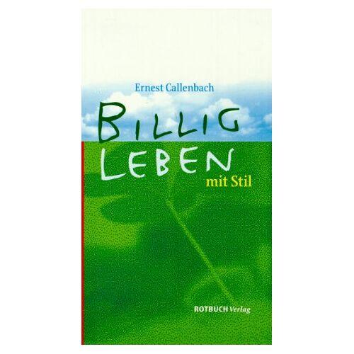 Ernest Callenbach - Billig leben mit Stil - Preis vom 12.05.2021 04:50:50 h