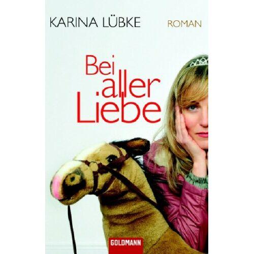 Karina Lübke - Bei aller Liebe - Preis vom 05.09.2020 04:49:05 h