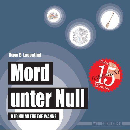 Hugo B. Lauenthal - Mord unter Null: Der Krimi für die Wanne - Preis vom 05.09.2020 04:49:05 h