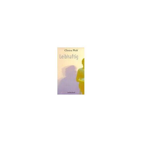 Christa Wolf - Leibhaftig: Erzählung - Preis vom 10.05.2021 04:48:42 h