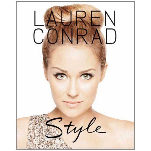 Lauren Conrad - Lauren Conrad Style - Preis vom 09.04.2021 04:50:04 h