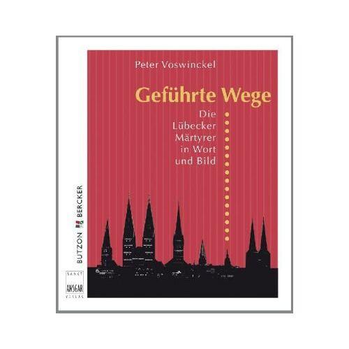Peter Voswinckel - Geführte Wege: Die Lübecker Märtyrer in Wort und Bild - Preis vom 20.10.2020 04:55:35 h
