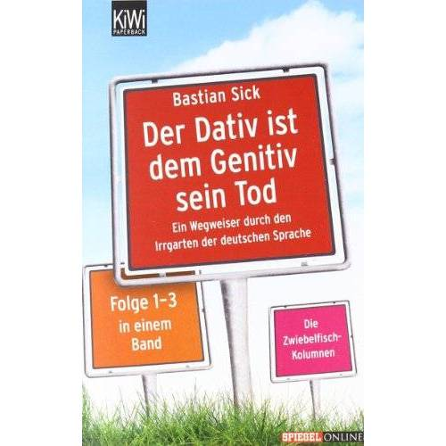 Bastian Sick - Der Dativ ist dem Genitiv sein Tod - Folge 1-3: Ein Wegweiser durch den Irrgarten der deutschen Sprache. Die Zwiebelfisch-Kolumnen Folge 1-3.: Ein ... Zwiebelfisch-Kolumnen Folge 1-3 in einem Band - Preis vom 21.10.2020 04:49:09 h