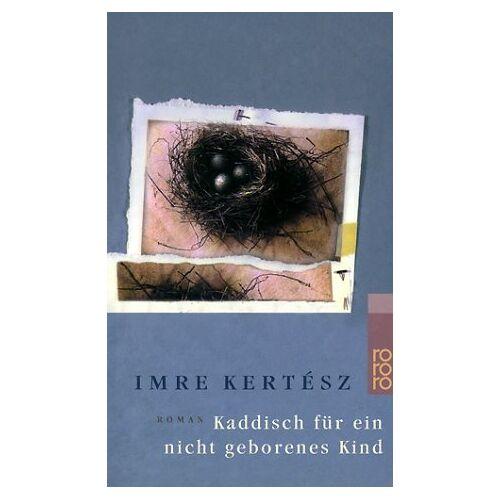 Imre Kertész - Kaddisch für ein nicht geborenes Kind - Preis vom 21.10.2020 04:49:09 h