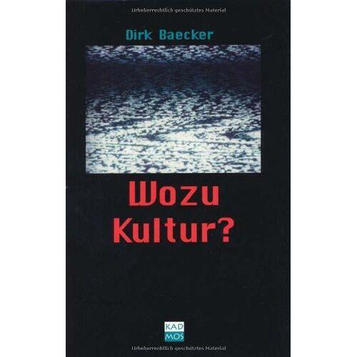 Dirk Baecker - Wozu Kultur? - Preis vom 18.04.2021 04:52:10 h
