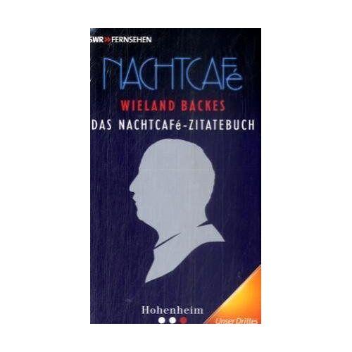 Wieland Backes - Das Nachtcafé-Zitatenbuch: Sprüche aus dem Nachtcafé - Preis vom 13.05.2021 04:51:36 h