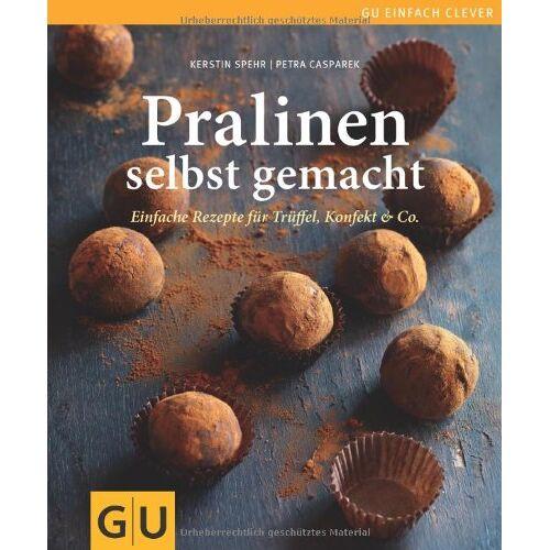 Kerstin Spehr - Pralinen selbst gemacht: Einfache Rezepte für Trüffel, Konfekt & Co.: Einfache Rezepte für Trüffel, Pralinen und Konfekt (GU einfach clever Relaunch 2007) - Preis vom 11.04.2021 04:47:53 h