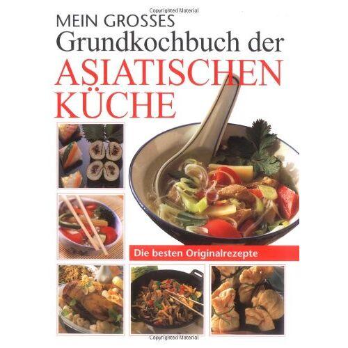 - Mein großes Grundkochbuch der asiatischen Küche: Die besten Originalrezepte - Preis vom 05.09.2020 04:49:05 h