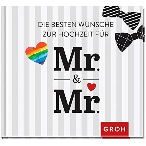 Groh Redaktionsteam - Die besten Wünsche zur Hochzeit für Mr & Mr: Für gleichgeschlechtliche Ehepaare - Preis vom 01.12.2019 05:56:03 h