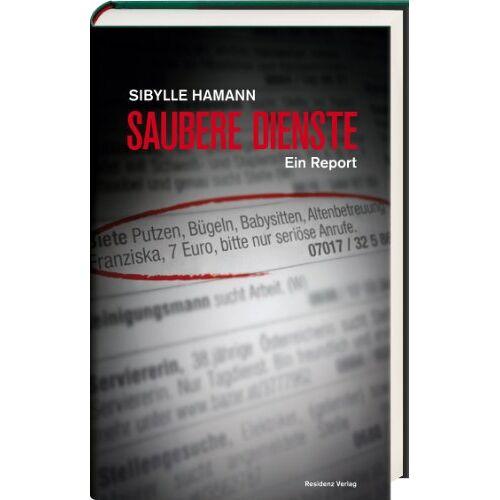 Sibylle Hamann - Saubere Dienste: Ein Report - Preis vom 07.05.2021 04:52:30 h