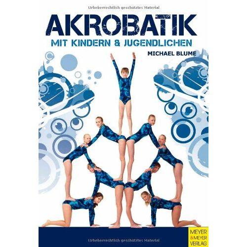 Michael Blume - Akrobatik mit Kindern und Jugendlichen - Preis vom 16.04.2021 04:54:32 h