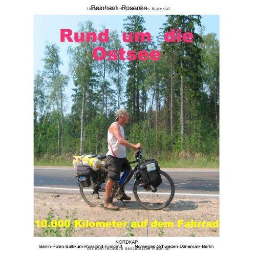 Reinhard Rosenke - Rund um die Ostsee: 10.000 Kilometer auf dem Fahrrad - Preis vom 27.02.2021 06:04:24 h