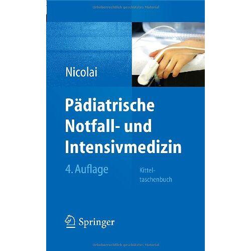 Thomas Nicolai - Pädiatrische Notfall- und Intensivmedizin: Kitteltaschenbuch - Preis vom 14.05.2021 04:51:20 h